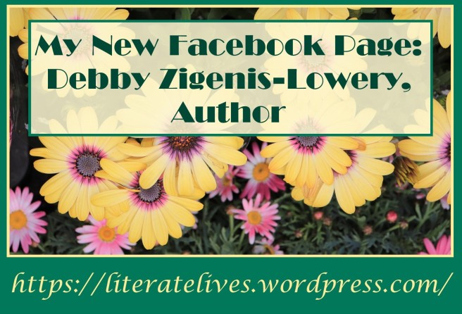 Facebook Page; Debby Zigenis-Lowery, Author; https://literatelives.wordpress.com/