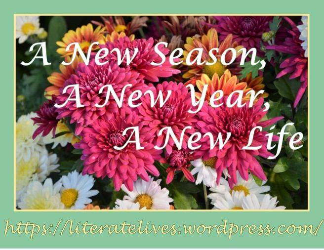 A New Season, A New Year, A New Life; literatelives.wordpress.com